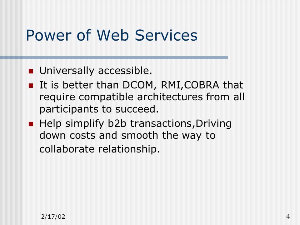 2/17/024 Power of Web Services Universally accessible.