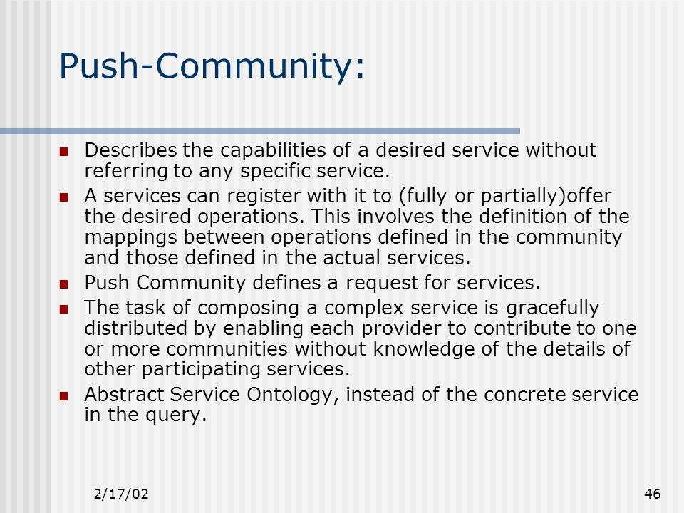 2/17/0246 Push-Community: Describes the capabilities of a desired service without referring to any specific service.