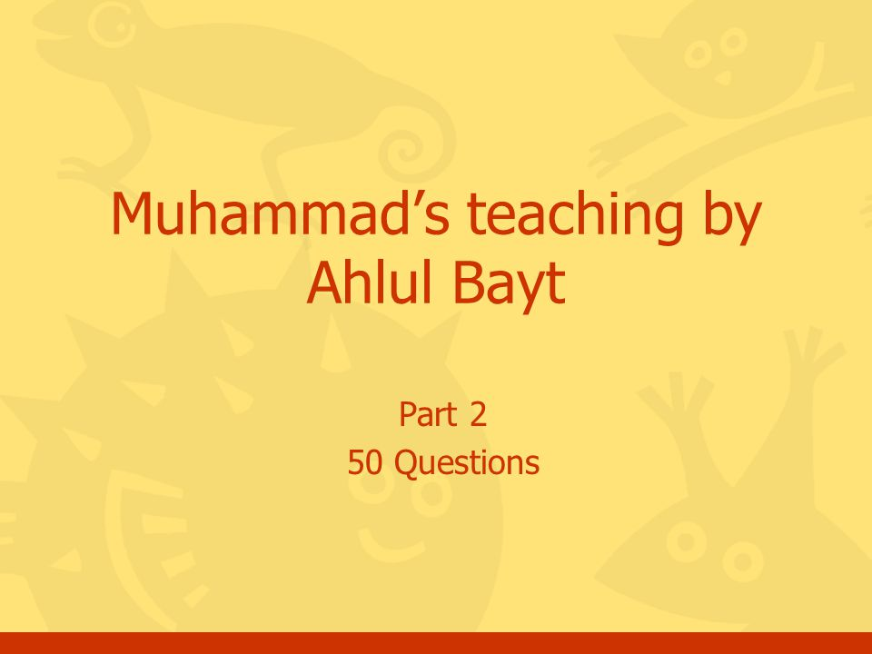 Part 2 50 Questions Muhammad's teaching by Ahlul Bayt