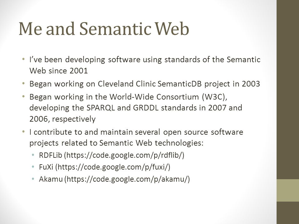The Semantic Web A vision of how the existing WWW can be extended such that machines can interpret the meaning of data involved in protocol interactions A vision of the founder of the World-wide Web Consortium (W3C) and inventor of the internet (Tim Berners-Lee) Semantic Web technologies / standards A technological roadmap that attempts to realize this Layers of W3C standards ( Layer cake )