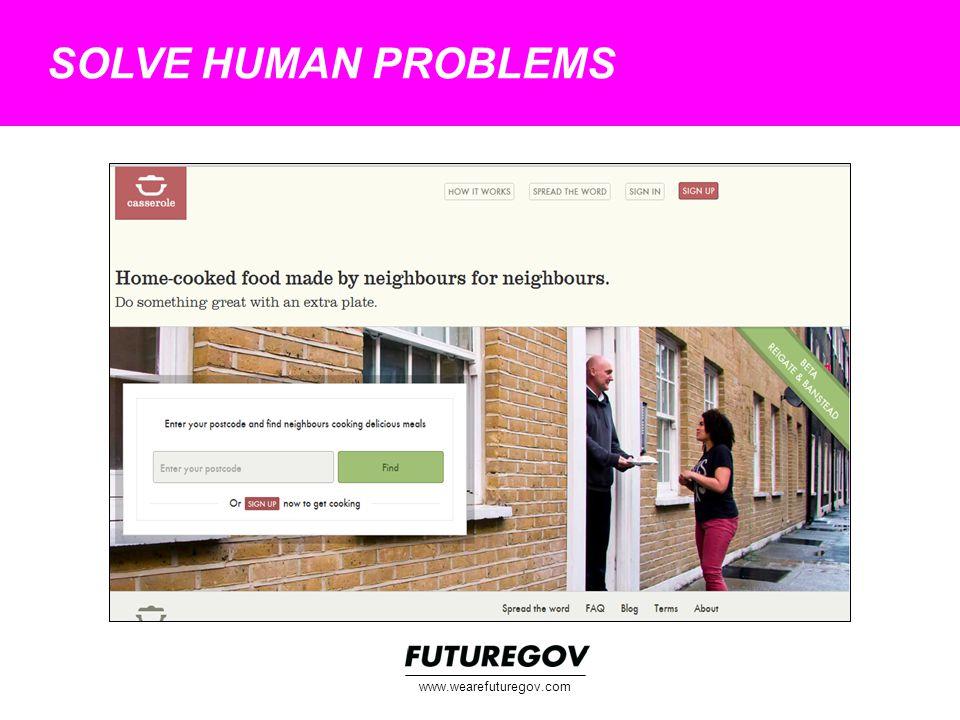 SOLVE HUMAN PROBLEMS www.wearefuturegov.com