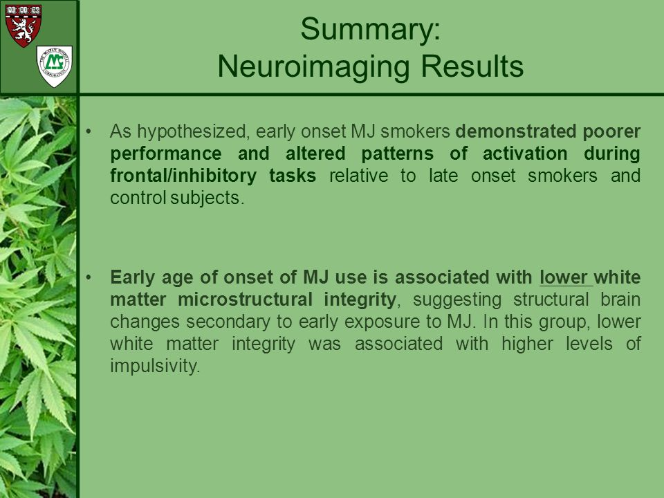 Early exposure to MJ during a critical period of development results in more significant alterations in neurocognitive performance, white matter microstructure, and brain activation patterns relative to later onset MJ use.