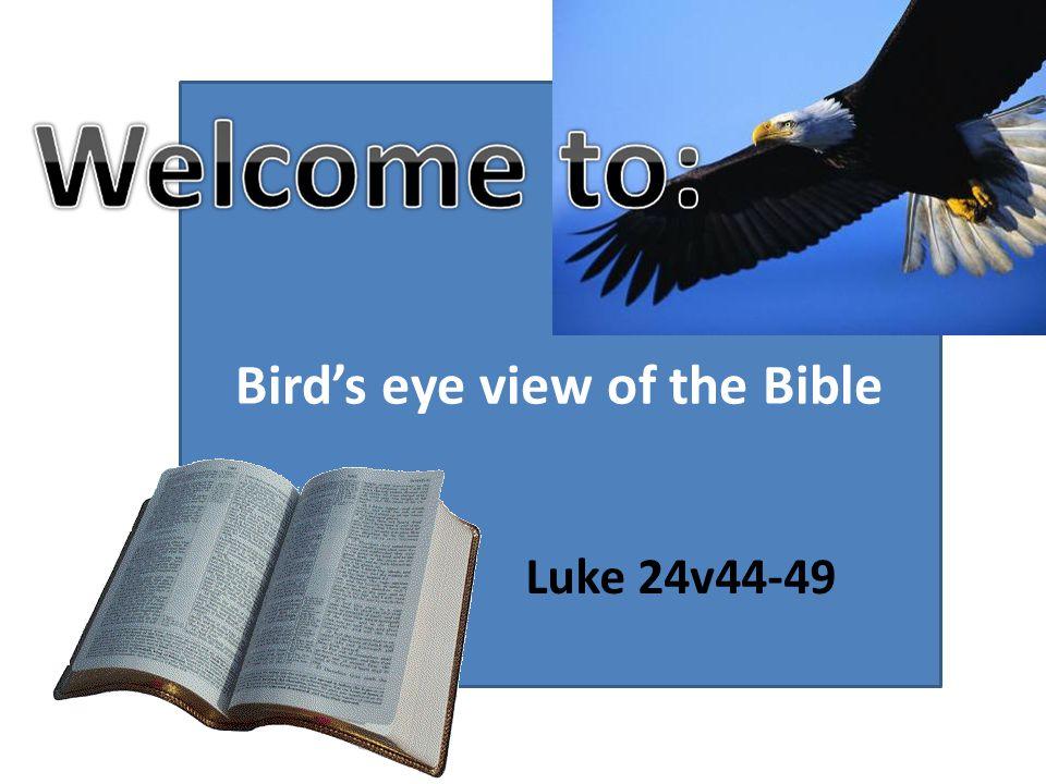 Bird's eye view of the Bible Luke 24v44-49