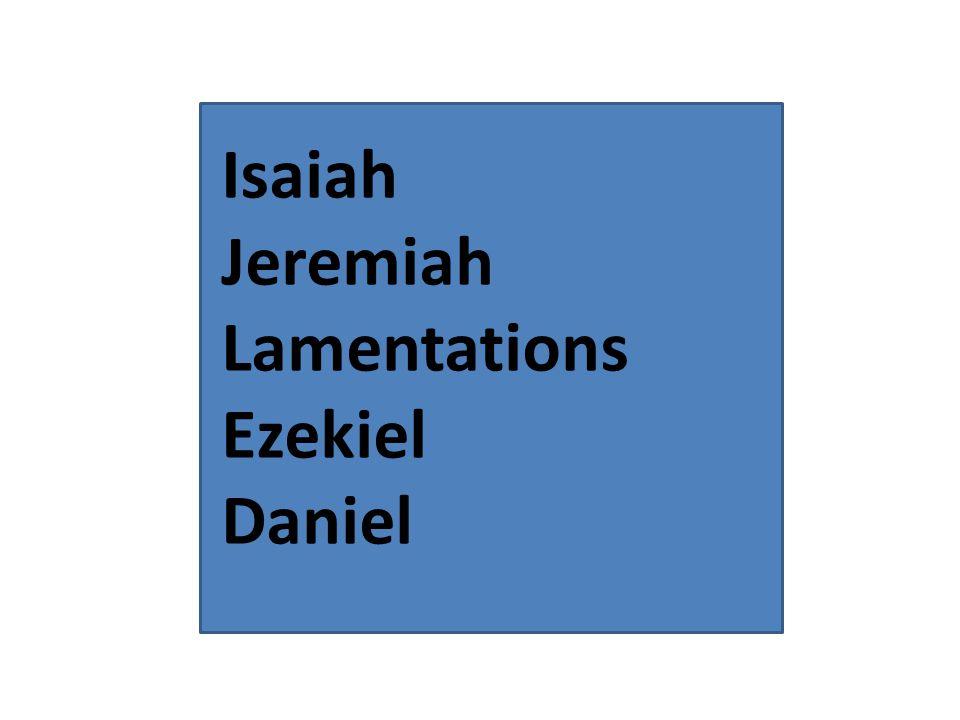 Isaiah Jeremiah Lamentations Ezekiel Daniel