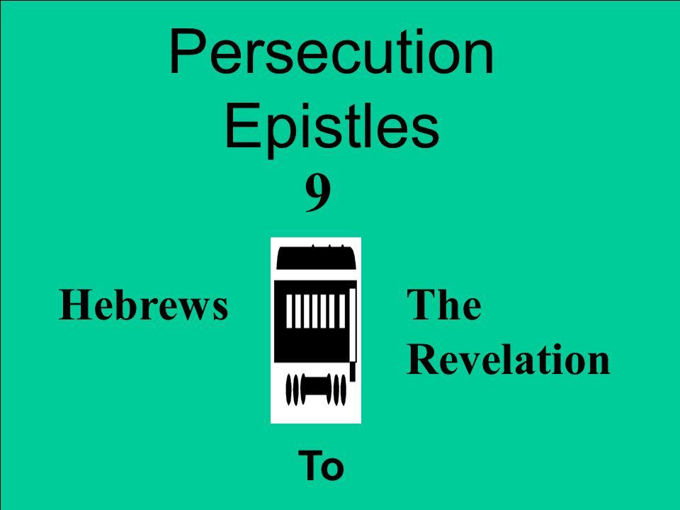Persecution Epistles HebrewsThe Revelation To 9
