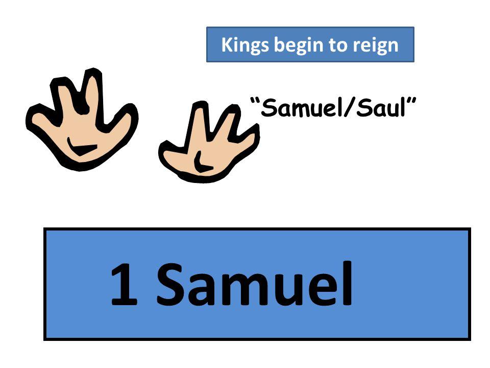 Samuel/Saul Kings begin to reign