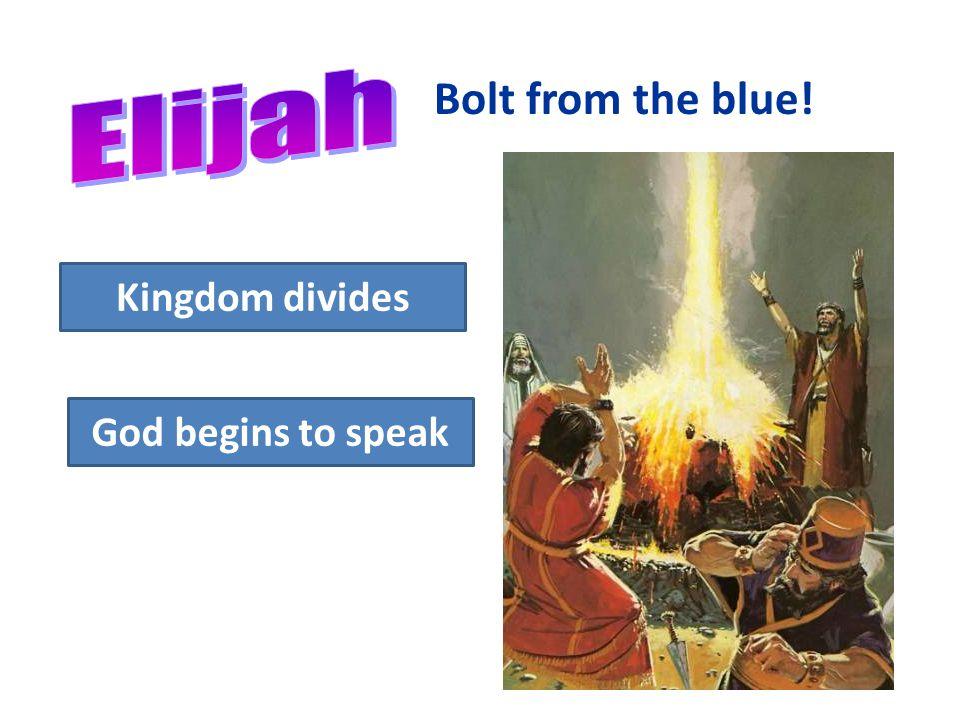 Bolt from the blue! God begins to speak Kingdom divides