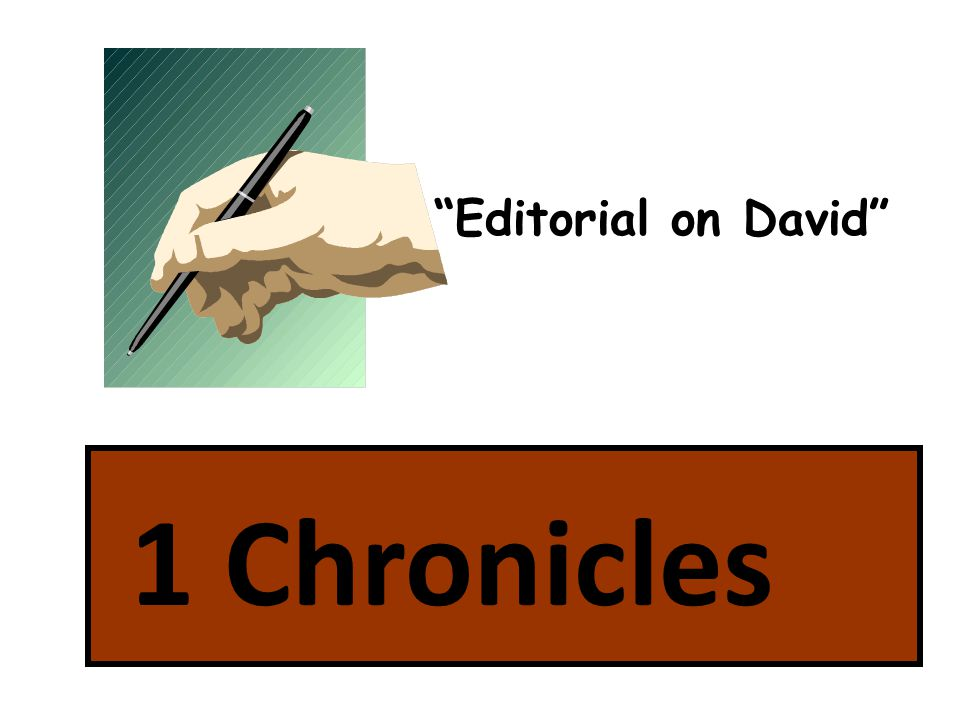 1 Chronicles Editorial on David