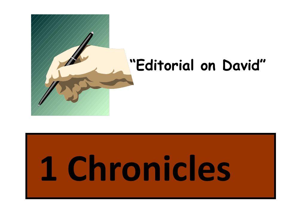 "1 Chronicles ""Editorial on David"""