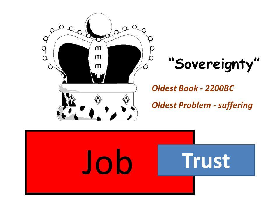 "Job ""Sovereignty"" Oldest Book - 2200BC Oldest Problem - suffering Trust"