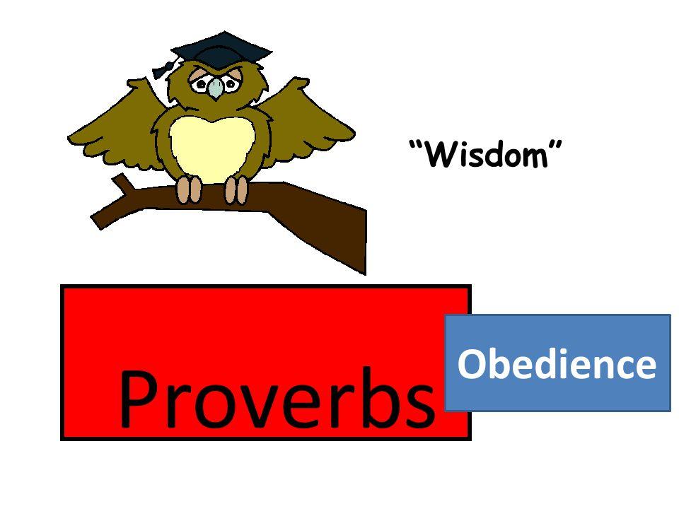 "Proverbs ""Wisdom"" Obedience"