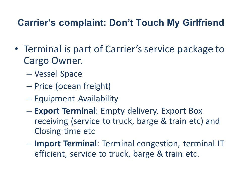 Carrier's complaint: Don't Touch My Girlfriend Terminal is part of Carrier's service package to Cargo Owner.