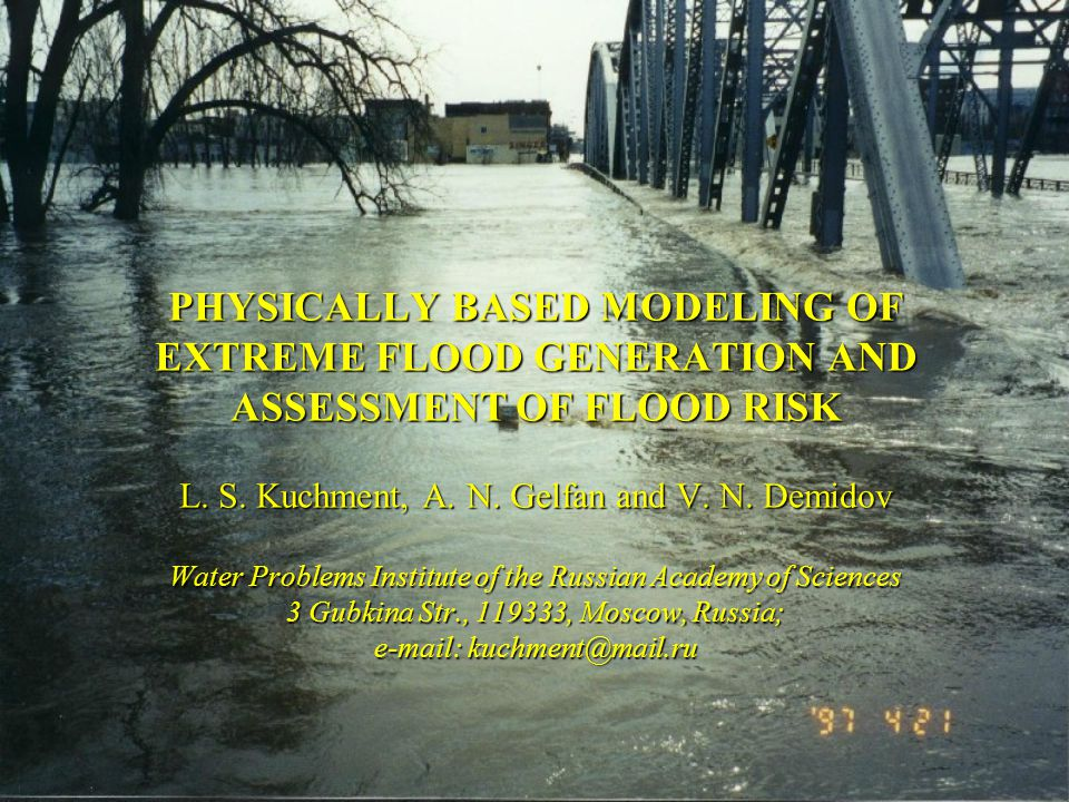 PHYSICALLY BASED MODELING OF EXTREME FLOOD GENERATION AND ASSESSMENT OF FLOOD RISK L.