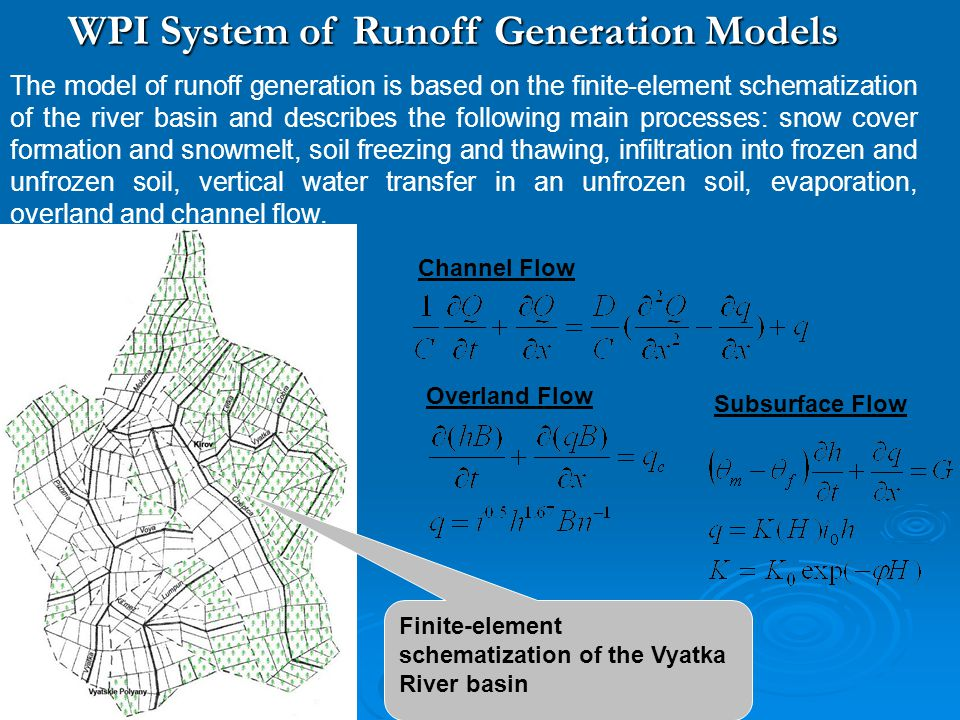 The model of runoff generation is based on the finite-element schematization of the river basin and describes the following main processes: snow cover formation and snowmelt, soil freezing and thawing, infiltration into frozen and unfrozen soil, vertical water transfer in an unfrozen soil, evaporation, overland and channel flow.