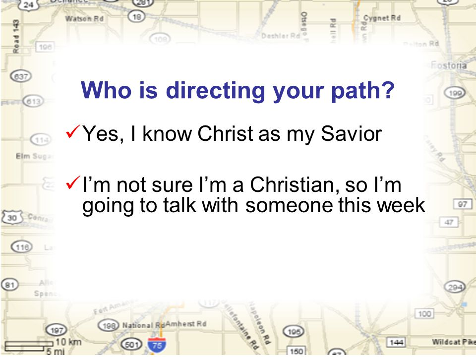 Who is directing your path.