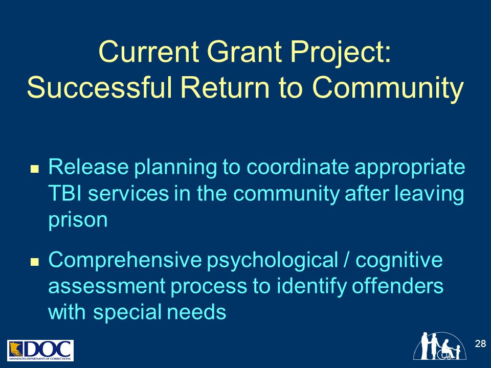 Current Grant Project: Successful Return to Community Release planning to coordinate appropriate TBI services in the community after leaving prison Co