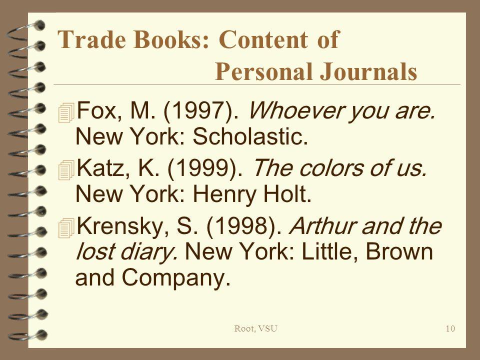 Root, VSU10 Trade Books: Content of Personal Journals 4 Fox, M.