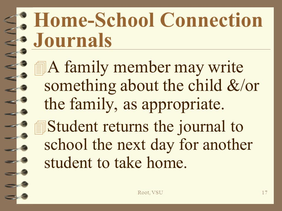 Root, VSU17 Home-School Connection Journals 4 A family member may write something about the child &/or the family, as appropriate.