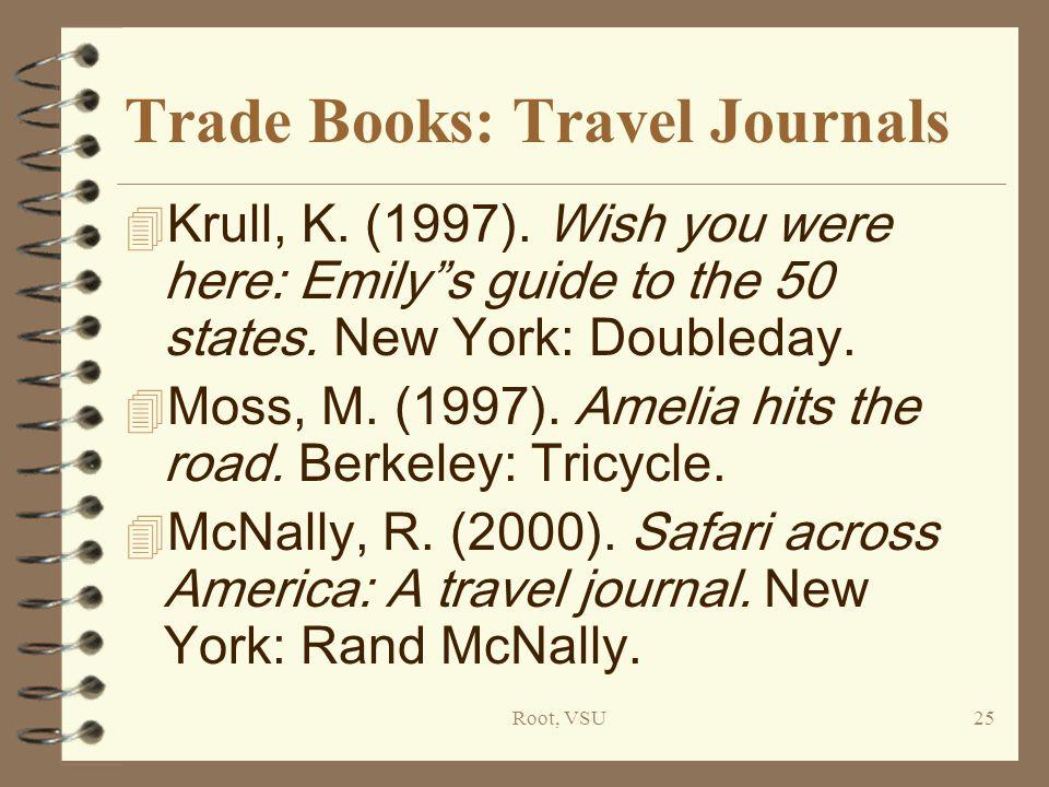 Root, VSU25 Trade Books: Travel Journals 4 Krull, K.