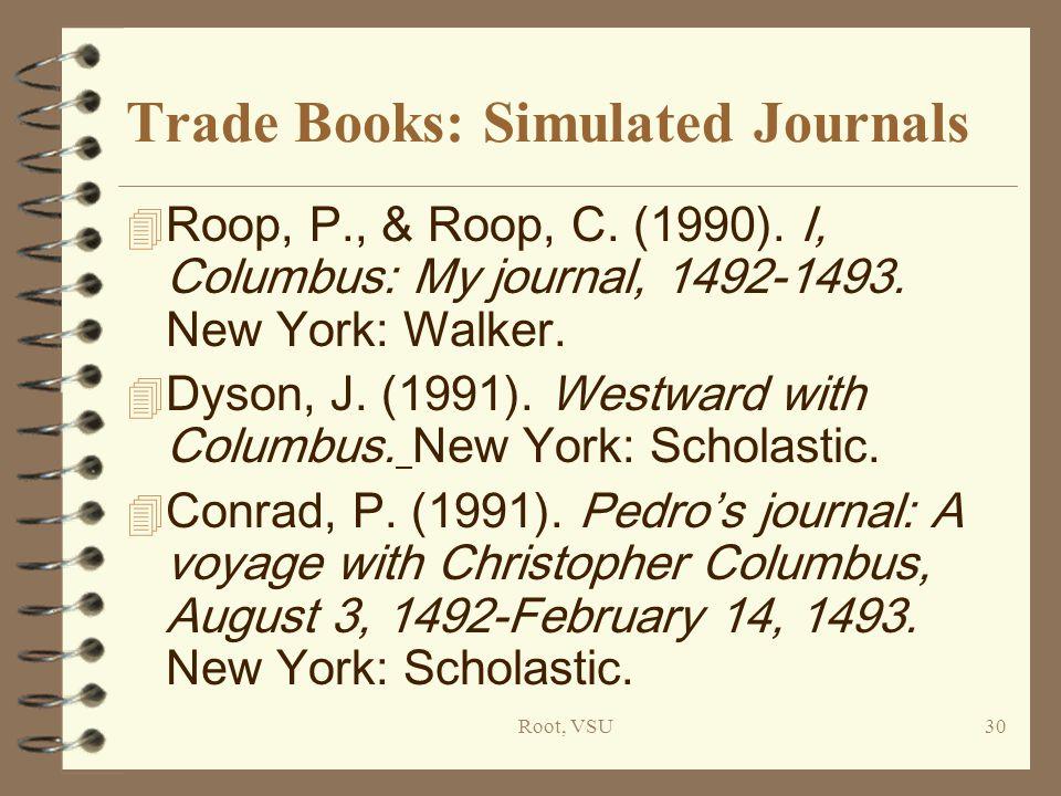 Root, VSU30 Trade Books: Simulated Journals 4 Roop, P., & Roop, C.