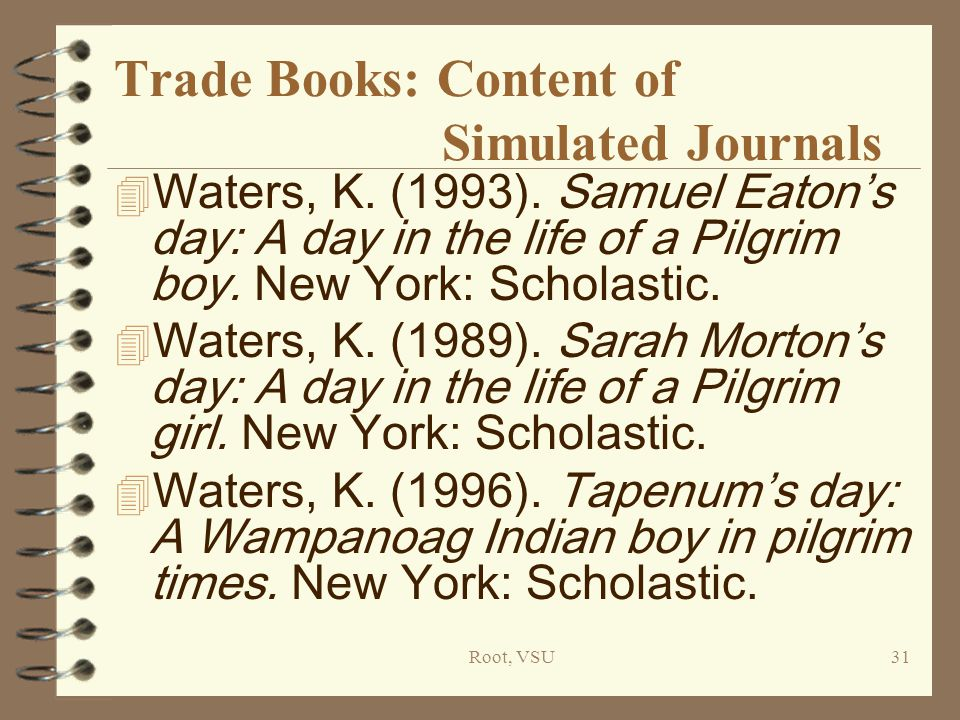 Root, VSU31 Trade Books: Content of Simulated Journals 4 Waters, K.
