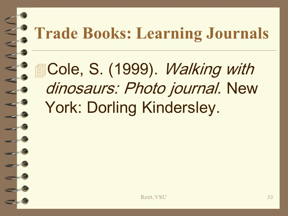 Root, VSU33 Trade Books: Learning Journals 4 Cole, S.