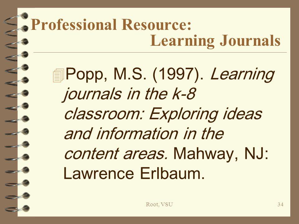 Root, VSU34 Professional Resource: Learning Journals 4 Popp, M.S.