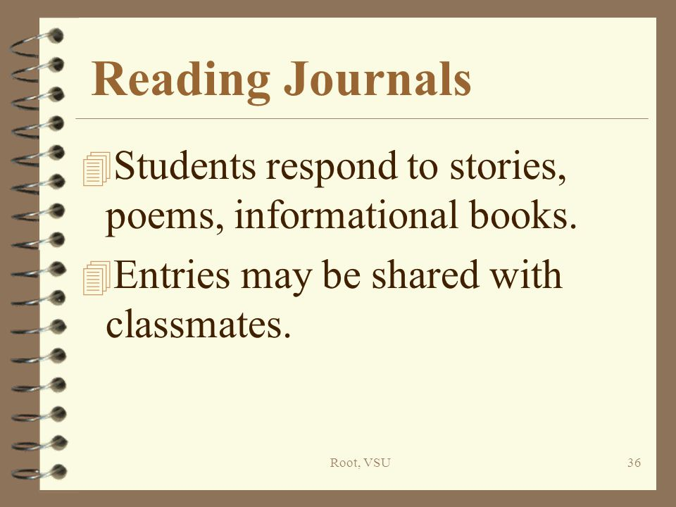 Root, VSU36 Reading Journals 4 Students respond to stories, poems, informational books.