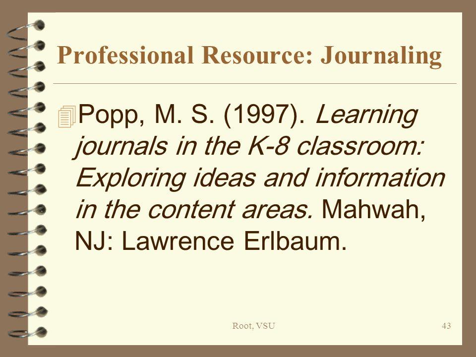 Root, VSU43 Professional Resource: Journaling 4 Popp, M.