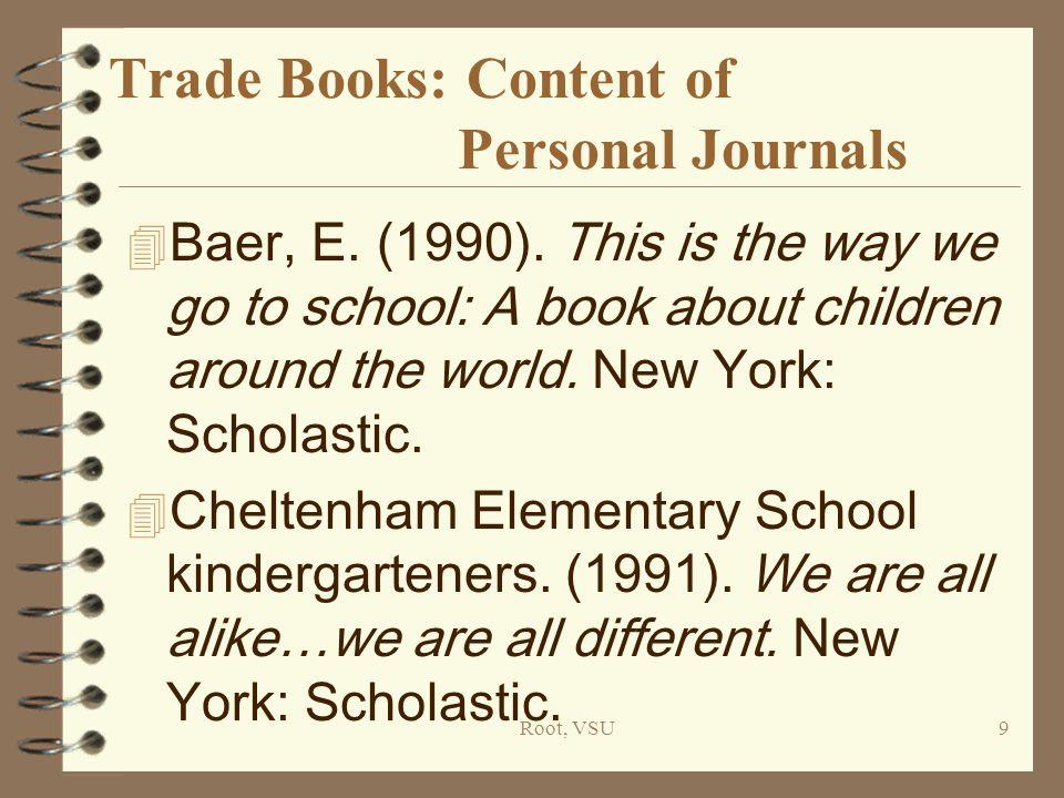 Root, VSU9 Trade Books: Content of Personal Journals 4 Baer, E.