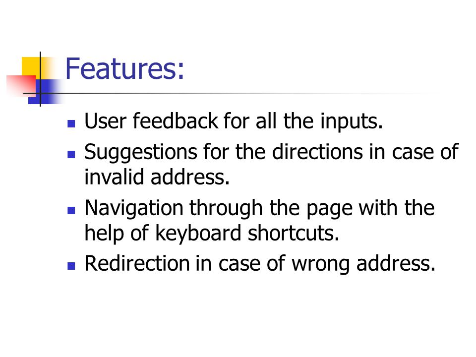 Features: User feedback for all the inputs.