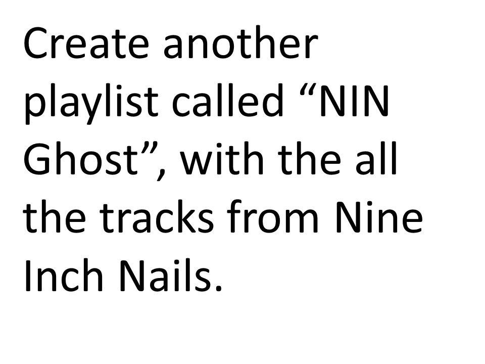 Play a track from NIN Ghost .