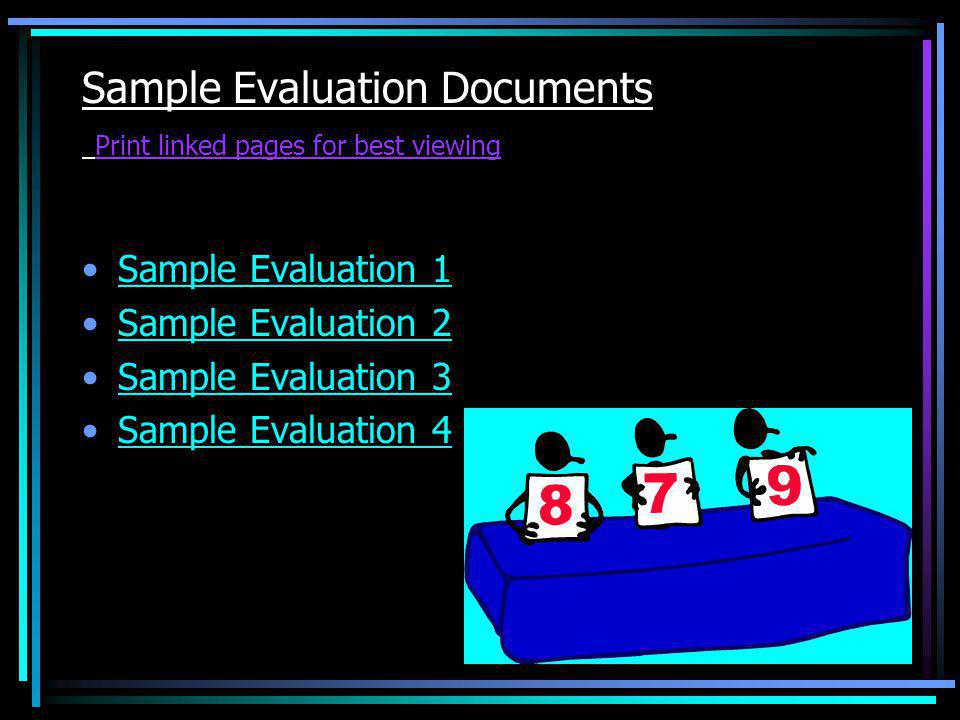 Sample Evaluation Documents Print linked pages for best viewing Sample Evaluation 1 Sample Evaluation 2 Sample Evaluation 3 Sample Evaluation 4
