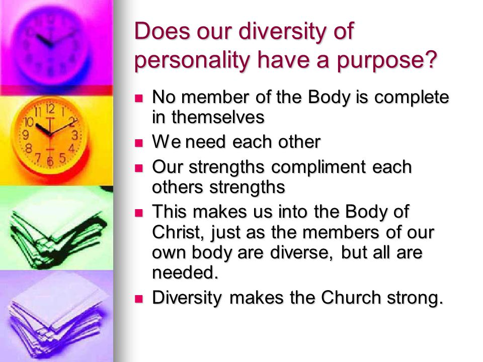 Does our diversity of personality have a purpose.