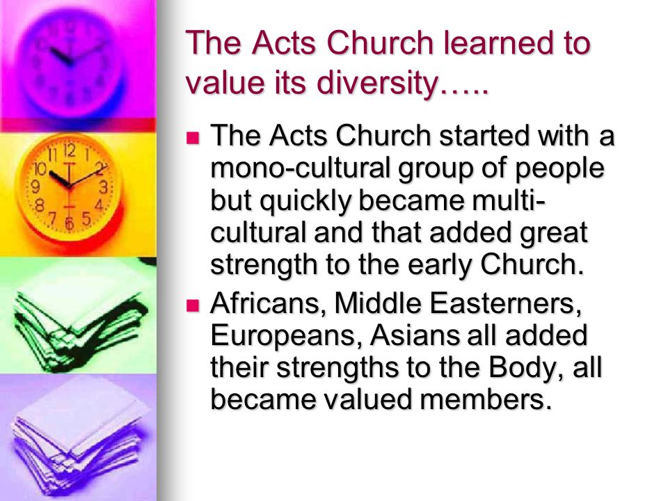 The Acts Church learned to value its diversity…..