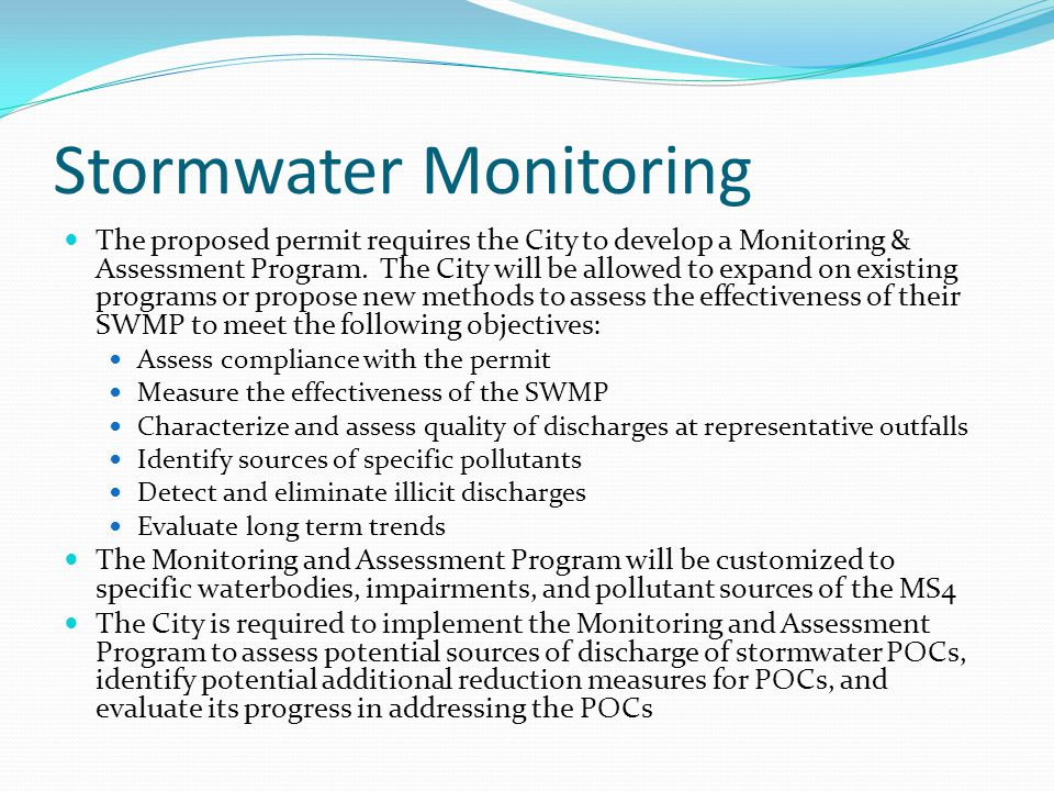 Stormwater Monitoring The proposed permit requires the City to develop a Monitoring & Assessment Program. The City will be allowed to expand on existi
