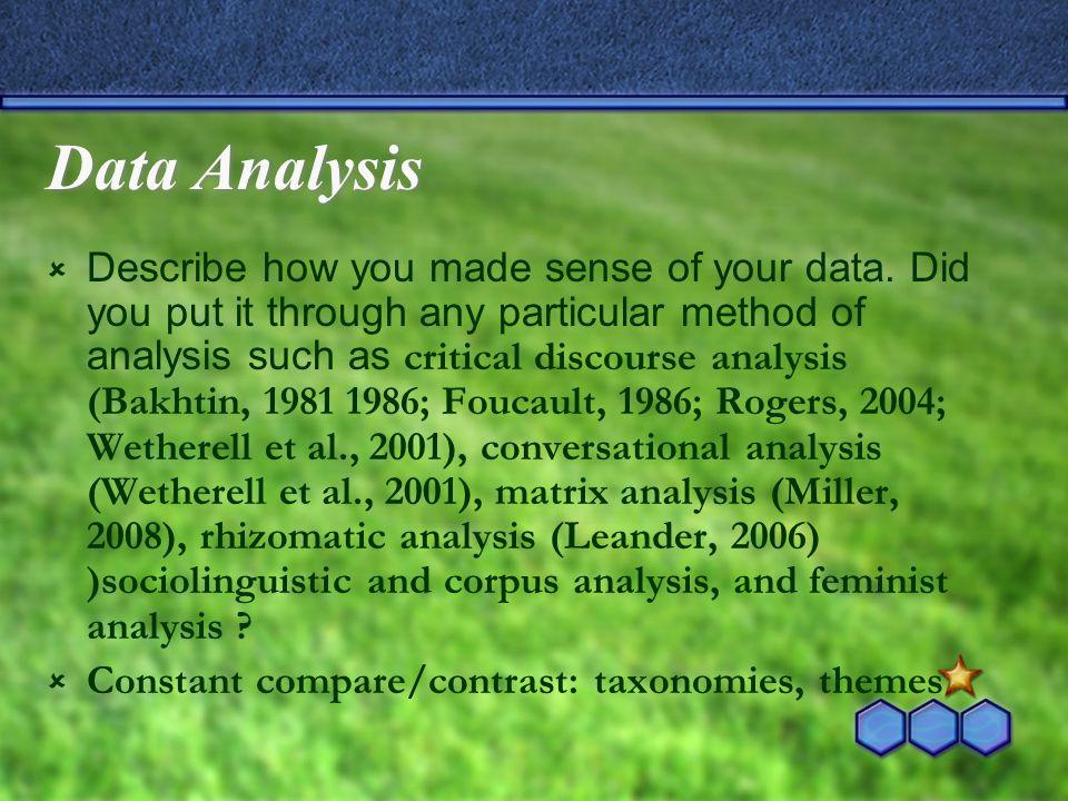 Data Analysis  Describe how you made sense of your data.