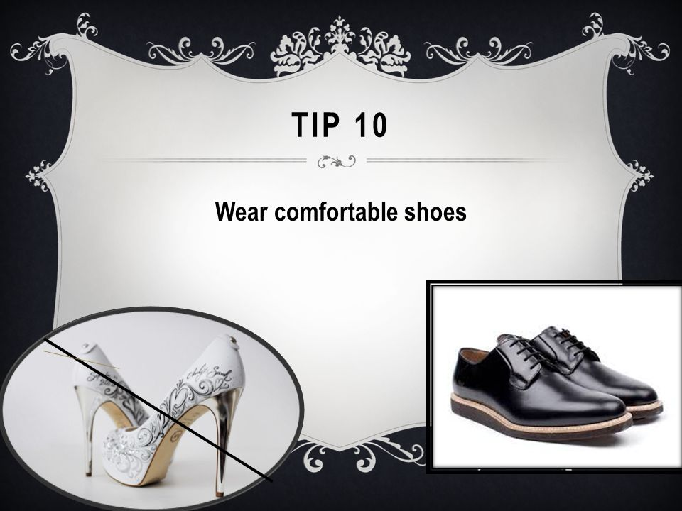 TIP 10 Wear comfortable shoes