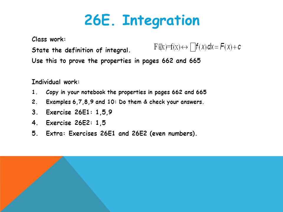 26E. Integration Class work: State the definition of integral.