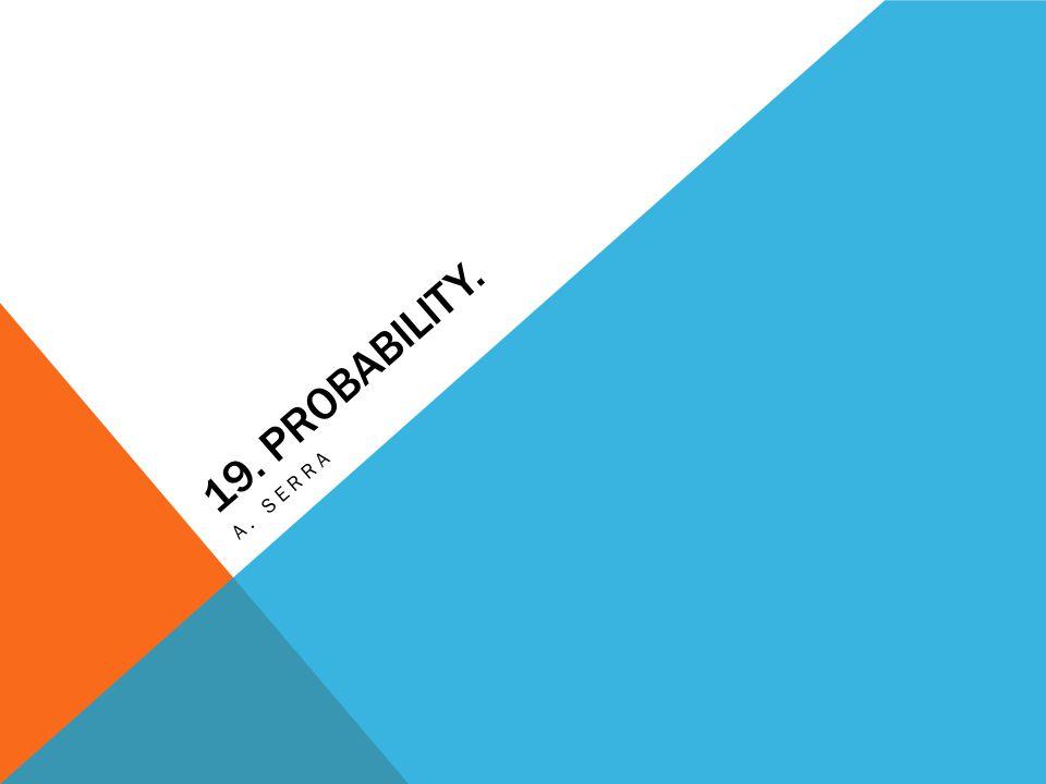19A.Experimental probability. Class work: Why study probability.