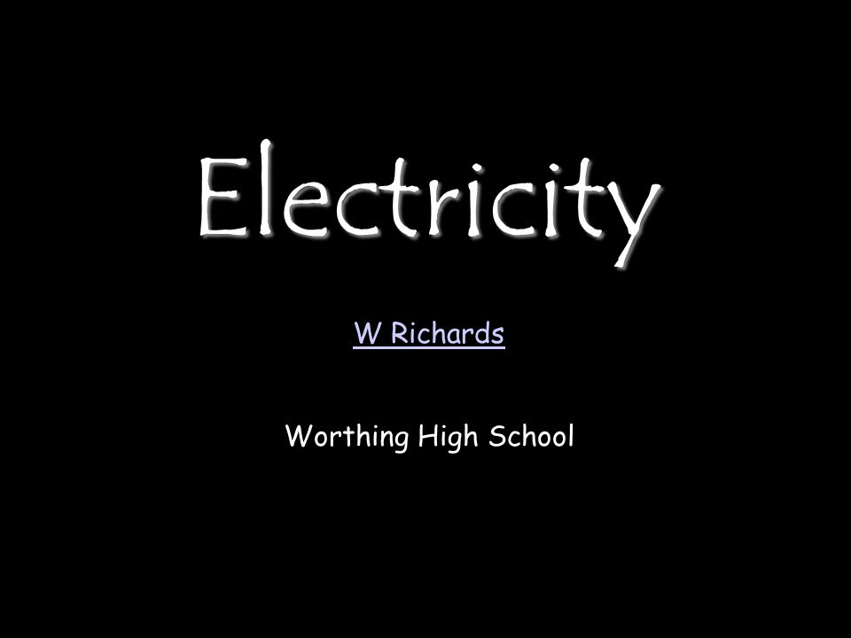 Electricity W Richards Worthing High School