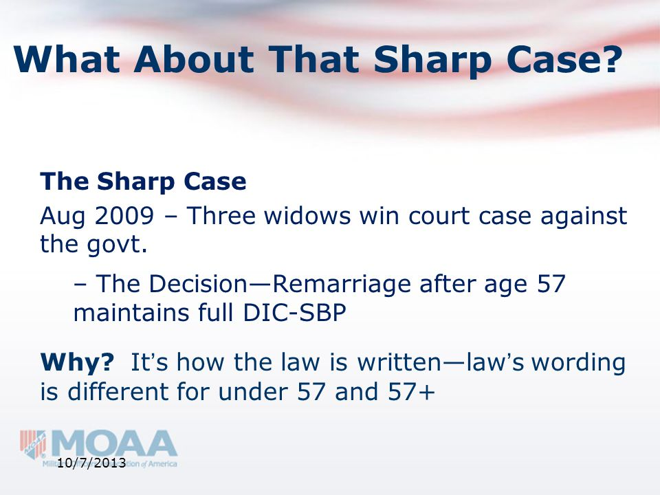 What About That Sharp Case? The Sharp Case Aug 2009 – Three widows win court case against the govt. – The Decision—Remarriage after age 57 maintains f