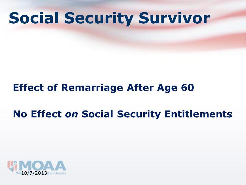 Social Security Survivor Effect of Remarriage After Age 60 No Effect on Social Security Entitlements 10/7/2013