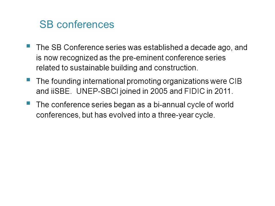  The SB Conference series was established a decade ago, and is now recognized as the pre-eminent conference series related to sustainable building and construction.