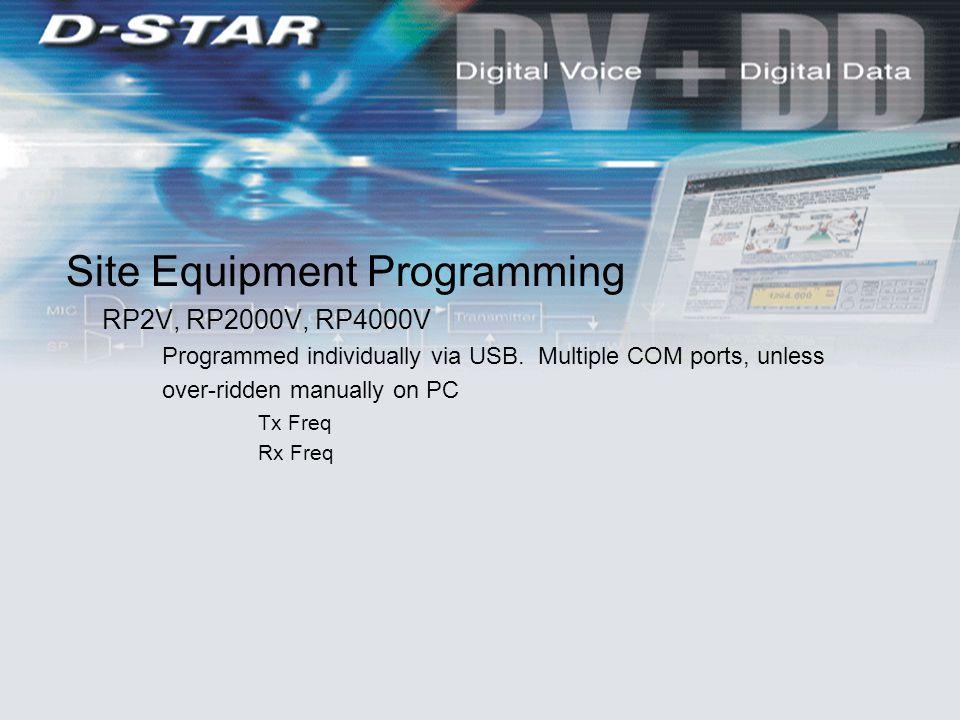 Site Equipment Programming RP2V, RP2000V, RP4000V Programmed individually via USB.