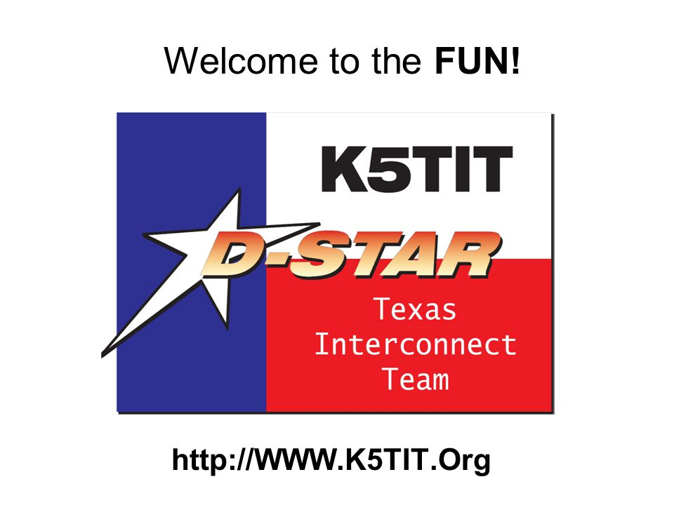 http://WWW.K5TIT.Org Welcome to the FUN!