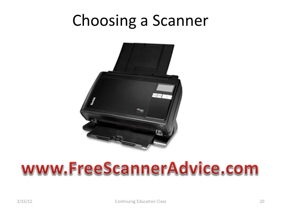 Choosing a Scanner 3/15/12Continuing Education Class20