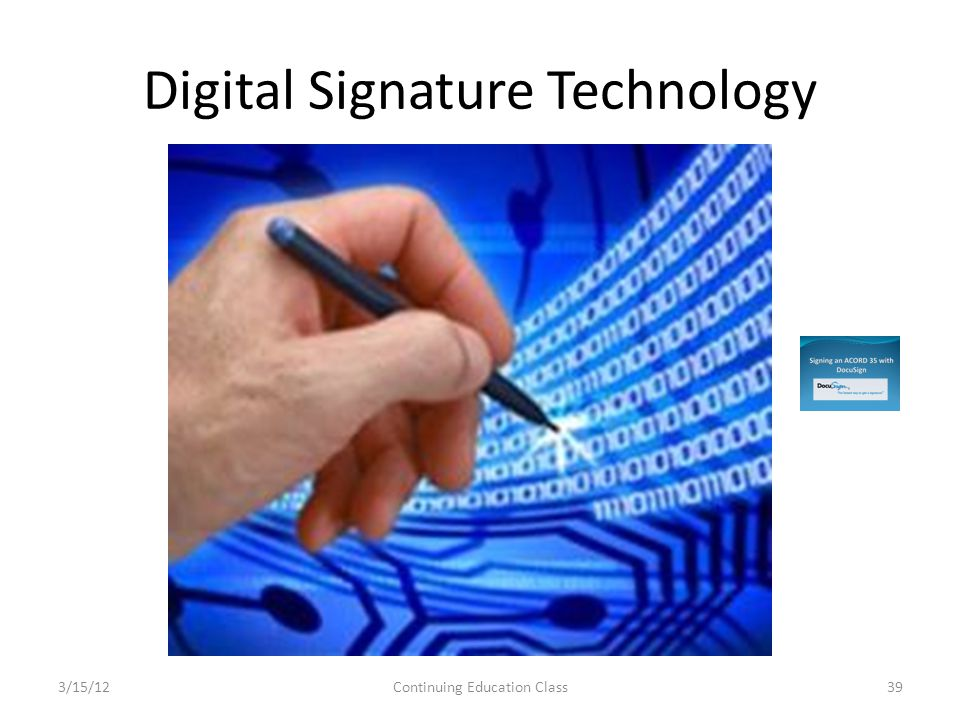 Digital Signature Technology 3/15/12Continuing Education Class39