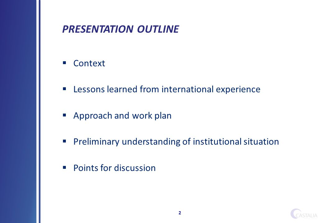 PRESENTATION OUTLINE 2  Context  Lessons learned from international experience  Approach and work plan  Preliminary understanding of institutional situation  Points for discussion