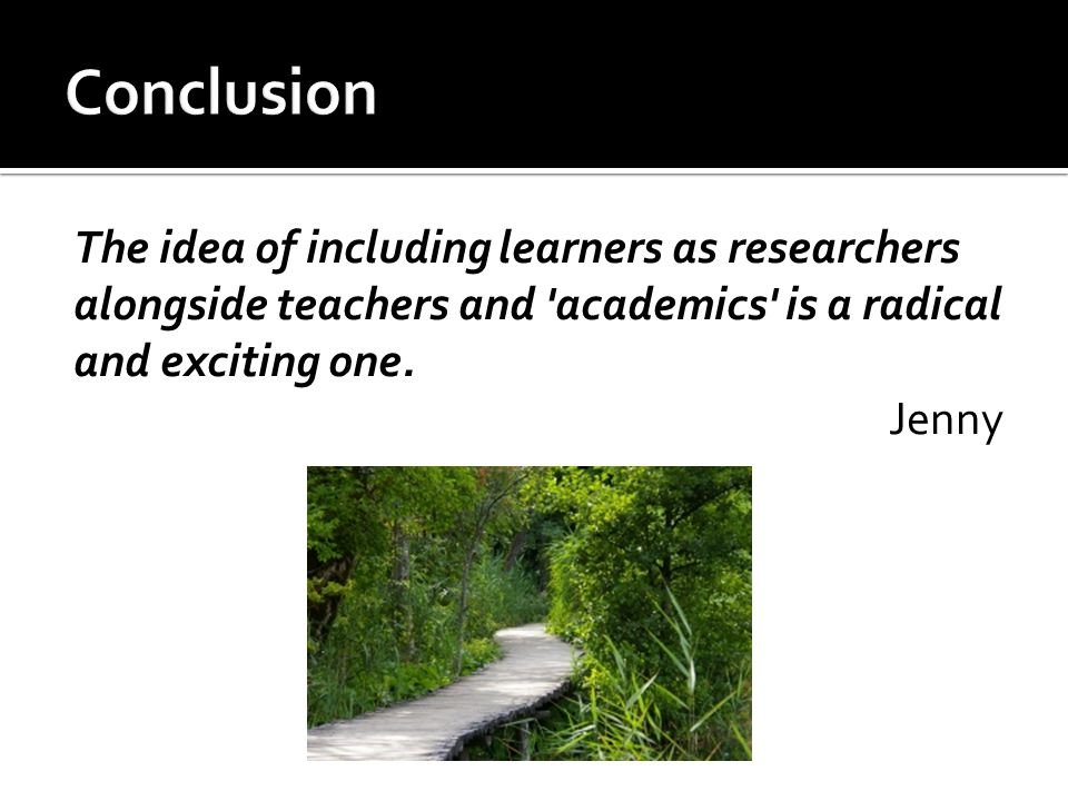 The idea of including learners as researchers alongside teachers and academics is a radical and exciting one.